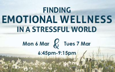 Finding EMOTIONAL WELLNESS in a stressful world: 6 & 7 Mar (PE)