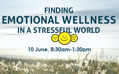 Finding EMOTIONAL WELLNESS in a stressful world: Saturday 10 June  (PE)