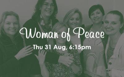 Woman of Peace: 31 Aug, 6:15pm (PE)