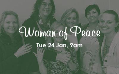 Woman of Peace: 24 Jan, 9AM (PE)