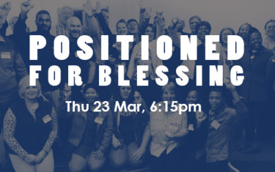 Positioned For Blessing: 23 – 25 Mar (PE)