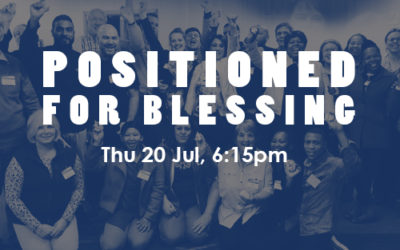 Positioned for Blessing: 20, 21, 22 July (PE)