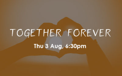 Together Forever: 3, 7, 10, 14, 17 Aug (PE)