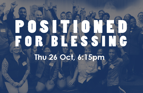 Positioned for Blessing: 26,27,28 Oct (PE)